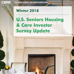 "CBRE's Winter 2018 ""U.S. Seniors Housing & Care Investor Survey Update."""