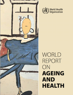 World Report on Aging and Health